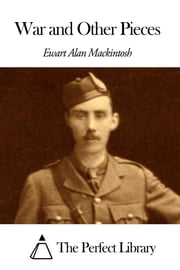 War and Other Pieces ebook by Ewart Alan Mackintosh