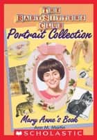 Mary Anne's Book (The Baby-Sitters Club Portrait Collection) ebook by Ann M. Martin