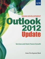 Asian Development Outlook 2012 Update - Services and Asia's Future Growth eBook by Asian Development Bank