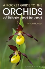 Pocket Guide to the Orchids of Britain and Ireland ebook by Simon Harrap