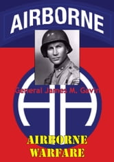 Airborne Warfare ebook by General James Maurice Gavin