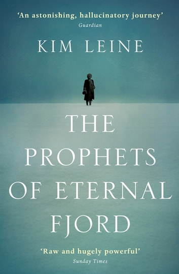 The Prophets of Eternal Fjord ebook by Kim Leine Rasmussen