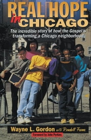 Real Hope in Chicago ebook by Wayne L. Gordon,Randall Frame,Perkins
