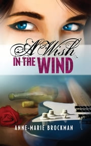 A Wish in the Wind (The Daughters of Sister Celine) ebook by Anne-Marie Brockman
