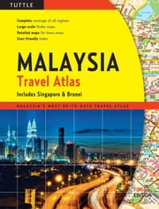 Malaysia Travel Atlas - includes Singapore & Brunei ebook by Periplus Editors