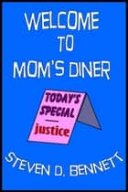 Welcome to Mom's Diner ebook by Steven D. Bennett
