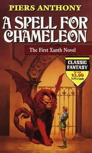 A Spell for Chameleon (Original Edition) ebook by Piers Anthony