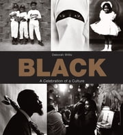Black - A Celebration of a Culture ebook by Deborah Willis