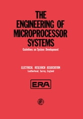 The Engineering of Microprocessor Systems: Guidelines on System Development ebook by Zhou, Yong