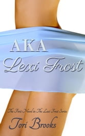 AKA Lexi Frost ebook by Tori Brooks
