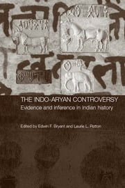 The Indo-Aryan Controversy - Evidence and Inference in Indian History ebook by