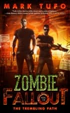 Zombie Fallout 14: The Trembling Path ebook by