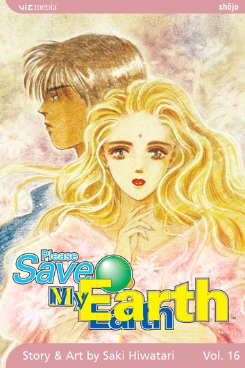 Please Save My Earth, Vol. 16 ebook by Saki Hiwatari