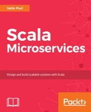 Scala Microservices ebook by Jatin Puri
