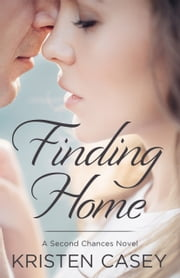 Finding Home - Second Chances, book 1 ebook by Kristen Casey