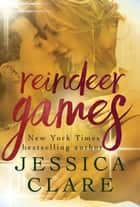 Reindeer Games ebook by Jessica Clare,Jill Myles