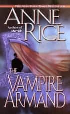 The Vampire Armand ebook by Anne Rice