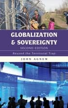 Globalization and Sovereignty - Beyond the Territorial Trap ebook by John Agnew