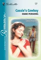 Cassie's Cowboy (Mills & Boon Silhouette) ebook by Diane Pershing