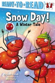 Snow Day! - A Winter Tale ebook by Joan Holub,Will Terry