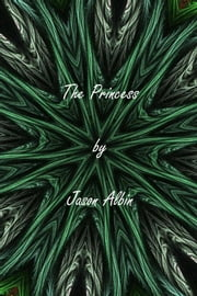 The Princess ebook by Jason Albin