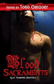 Blood Sacraments ebook by Todd Gregory