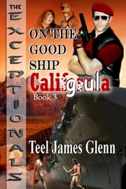 On the Good Ship Caligula ebook by Teel James Glenn