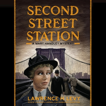 Second Street Station - A Mary Handley Mystery audiobook by Lawrence H. Levy
