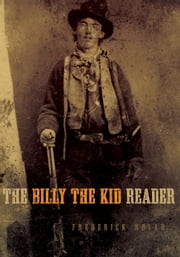 The Billy the Kid Reader ebook by Frederick Nolan