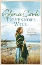 Trevennor's Will - An epic tale of romance and intrigue in 18th Century Cornwall ebook by Gloria Cook