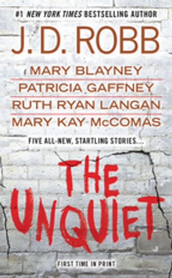 The Unquiet ebook by J. D. Robb,Mary Blayney,Patricia Gaffney,Ruth Ryan Langan,Mary Kay McComas