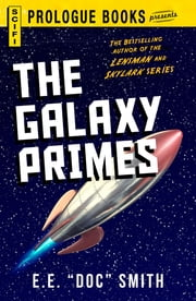 "The Galaxy Primes ebook by E.E. ""Doc"" Smith"