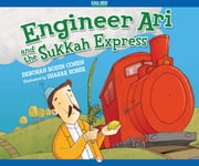 Engineer Ari and the Sukkah Express ebook by Deborah Bodin Cohen,Shahar Kober