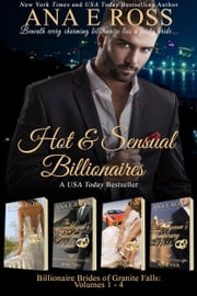 Hot & Sensual Billionaires - Billionaire Brides of Granite Falls Complete Collection ebook by Ana E Ross