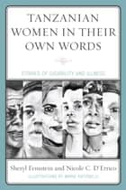 Tanzanian Women in Their Own Words - Stories of Disability and Illness ebook by Sheryl Feinstein, Nicole C. D'Errico