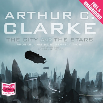 The City and the Stars audiobook by Arthur C. Clarke