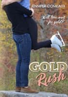 Gold Rush ebook by Jennifer Comeaux