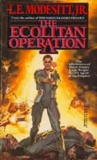 The Ecolitan Operation ebook by L. E. Modesitt Jr.