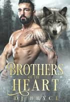 Brothers of the Heart ebook by DJ Bryce
