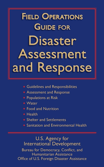 Field Operations Guide for Disaster Assessment and Response ebook by U.S. Agency for International Development
