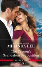 The Tycoon's Scandalous Proposition ebook by Miranda Lee