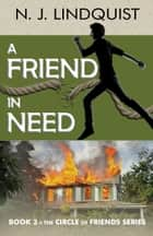 A Friend in Need ebook by N. J. Lindquist