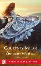 Les frères Turner (Tome 3) - Un cœur mis à nu ebook by Courtney Milan, Julie Guinard