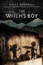 The Witch's Boy ebook by Kelly Barnhill