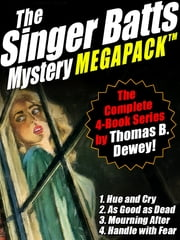 The Singer Batts Mystery MEGAPACK ® - The Complete 4-Book Series ebook by Thomas B. Dewey