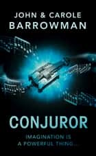 Conjuror ebook by John Barrowman,Carole Barrowman