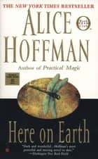 Here on Earth ebook by Alice Hoffman