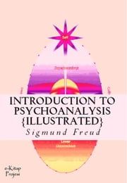 A General Introduction to Psychoanalysis - Illustrated ebook by Sigmund Freud,Murat Ukray,G. Stanley Hall