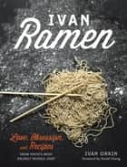 Ivan Ramen eBook by Ivan Orkin, David Chang