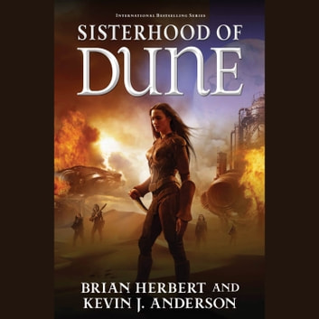 Sisterhood of Dune - Book One of the Schools of Dune Trilogy audiobook by Brian Herbert,Kevin J. Anderson
